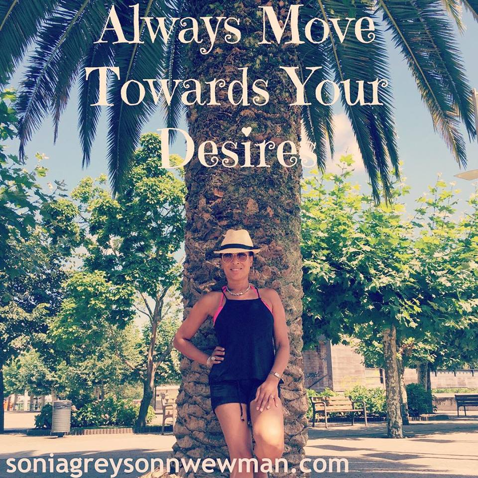 Move Towards Your Desires